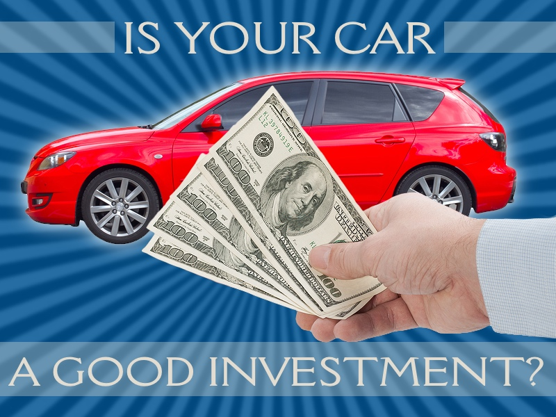 Car Talk: Is Your Car a Good Investment?