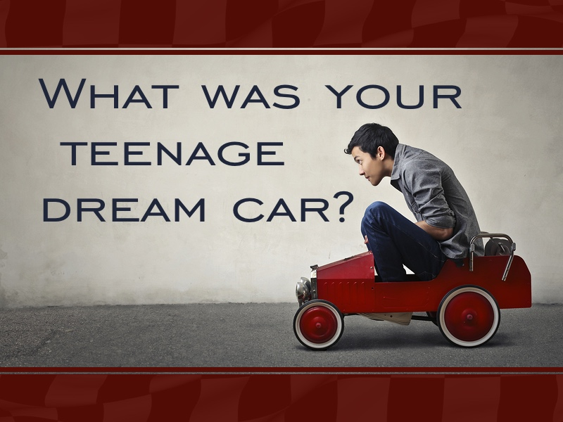 Just For Fun: What Was Your Teenage Dream Car?