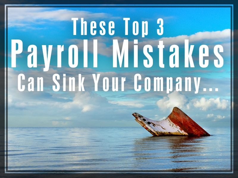 top 3 payroll mistakes