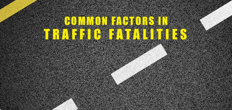 The Most Common Causes of Traffic Fatalities
