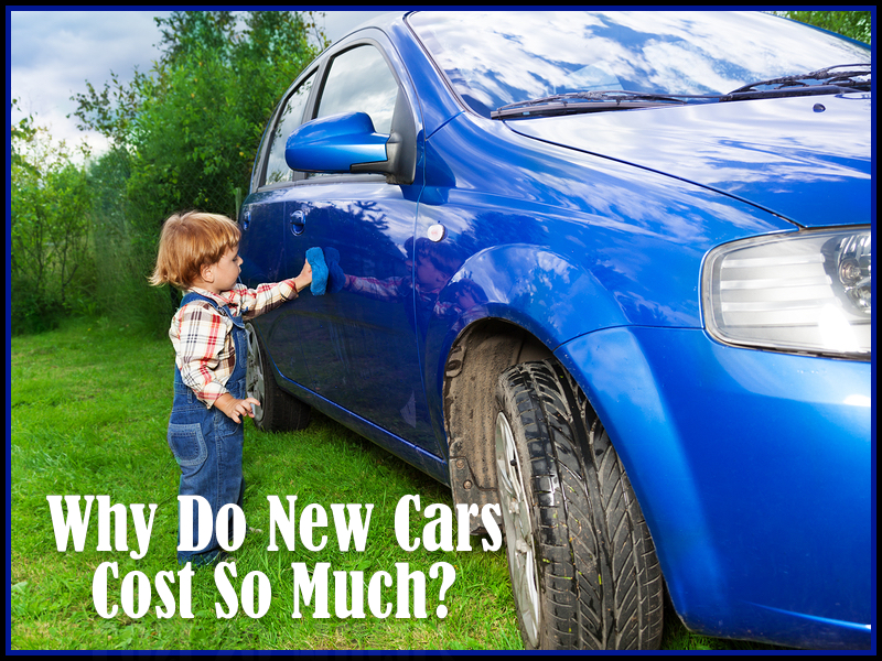 Why Do New Cars Cost So Much?