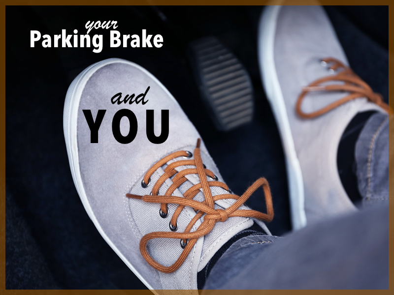 Your Parking Brake and You