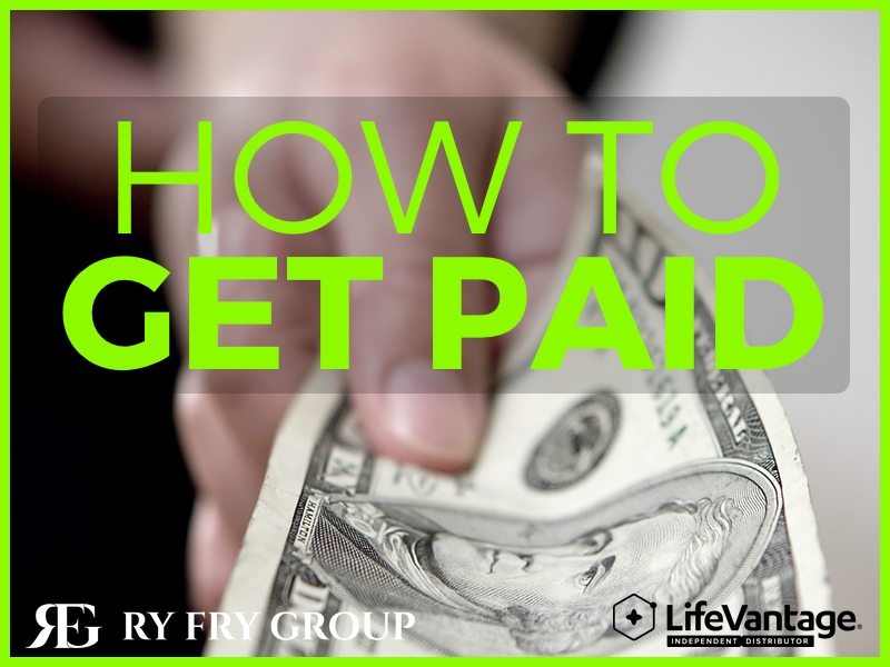 How to get paid in LifeVantage with Ry Fry Group